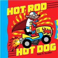Hot Rod Hot Dog by Doodler, Todd H.; Doodler, Todd H., 9781481466073