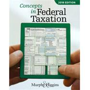 Concepts in Federal Taxation 2018 (with H&R Block™ Premium & Business Access Code for Tax Filing Year 2016 and RIA Checkpoint® 1 term (6 months) Printed Access Card) by Murphy, Kevin E.; Higgins, Mark, 9781337386074