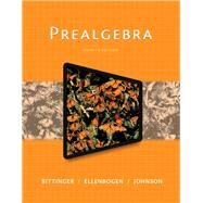 Prealgebra Plus MyLab Math with Pearson eText -- Access Card Package by Bittinger, Marvin L.; Ellenbogen, David J.; Johnson, Barbara L., 9780134116075