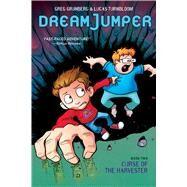 Curse of the Harvester (Dream Jumper, Book 2) by Grunberg, Greg; Turnbloom, Lucas; Turnbloom, Lucas, 9780545826075