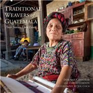 Traditional Weavers of Guatemala: Their Stories, Their Lives by Chandler, Deborah; Coca, Joe; Cordón, Teresa, 9780983886075