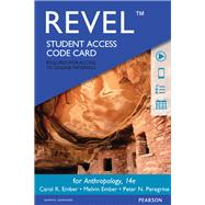 REVEL for Anthropology -- Access Card by Ember, Carol R.; Ember, Melvin R.; Peregrine, Peter N., 9780133976076