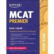 Kaplan MCAT Premier 2013-2014 by Kaplan, 9781609786076