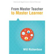 From Master Teacher to Master Learner by Richardson, Will, 9781942496076