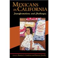 Mexicans in California : Transformations and Challenges by Gutierrez, Ramon A., 9780252076077