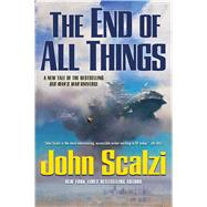 The End of All Things by Scalzi, John, 9780765376077