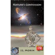Nature's Confession by Morin, J. L., 9780989596077