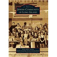 Jewish Community of Long Island by Miller, Rhoda; Jewish Genealogy Society of Long Island; Israel, Steve, 9781467116077
