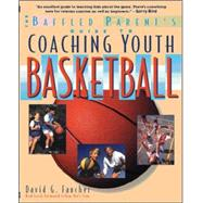 The Baffled Parent's Guide to Coaching Youth Basketball by Faucher, David, 9780071346078