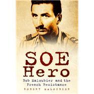 Soe Hero by Maloubier, Robert; Szabó, Tania, 9780750966078