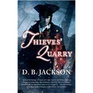 Thieves' Quarry by Jackson, D. B., 9780765366078