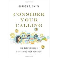 Consider Your Calling by Smith, Gordon T., 9780830846078