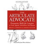 The Articulate Advocate by Johnson, Brian K.; Hunter, Marsha; Mckeon, Jami Wintz, 9781939506078