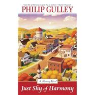 Just Shy of Harmony by Gulley, Philip, 9780061746079