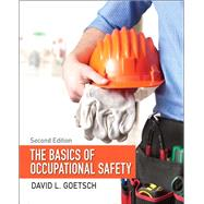 The Basics of Occupational Safety by Goetsch, David L., 9780133496079