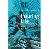 Insuring Life: Value, Security and Risk by Lobo-Guerrero; Luis, 9780415716079