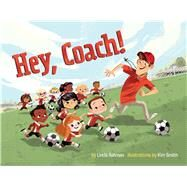 Hey, Coach! by Ashman, Linda; Smith, Kim, 9781454916079