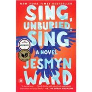Sing, Unburied, Sing A Novel by Ward, Jesmyn, 9781501126079