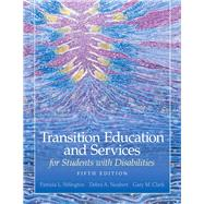 Transition Education and Services for Students with Disabilities by Sitlington, Patricia L.; Neubert, Debra A.; Clark, Gary M., 9780135056080