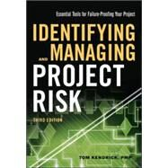 Identifying and Managing Project Risk by Kendrick, Tom, 9780814436080
