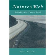 Nature's Web: Rethinking Our Place on Earth: Rethinking Our Place on Earth 9781138166080N