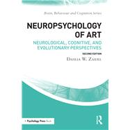 Neuropsychology of Art: Neurological, Cognitive, and Evolutionary Perspectives by Zaidel; Dahlia W., 9781138856080