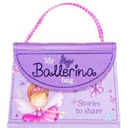 My Ballerina Bag by Parragon, 9781472316080