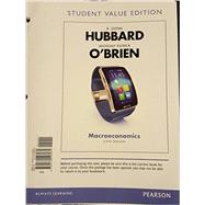 Macroeconomics, Student Value Edition by Hubbard, R. Glenn; O'Brien, Anthony Patrick, 9780134126081