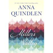 Miller's Valley by Quindlen, Anna, 9780812996081