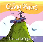 Going Places by Reynolds, Paul A.; Reynolds, Peter H., 9781442466081
