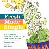 Fresh Made Simple by Stein, Lauren K.; Eberts, Katie, 9781612126081