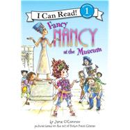 Fancy Nancy At The Museum by O'Connor, Jane, 9780061236082