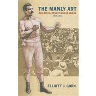 The Manly Art by Gorn, Elliott J., 9780801476082