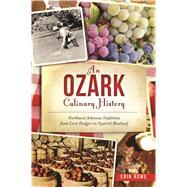 An Ozark Culinary History by Rowe, Erin; Martens, Alex, 9781467136082