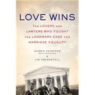 Love Wins by Cenziper, Debbie; Obergefell, Jim, 9780062456083