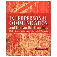 Interpersonal Communication & Human Relationships by Knapp, Mark L.; Vangelisti, Anita L.; Caughlin, John P., 9780205006083