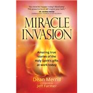 Miracle Invasion by Farmer, Jeff; Merrill, Dean, 9781424556083