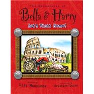 Adventures of Bella and Harry : Let's Visit Rome! by Manzione, Lisa; Lucco, Kristine, 9781937616083
