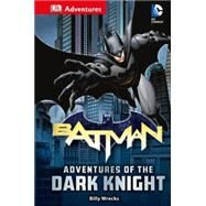 Adventures of the Dark Knight by Wrecks, Billy; Kane, Bob (CRT), 9781465446084