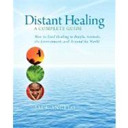 Distant Healing : A Complete Guide by Angelo, Jack, 9781591796084