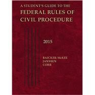 A Student's Guide to the Federal Rules of Civil Procedure by Baicker-McKee, Steven; Janssen, William; Corr, John, 9781634596084
