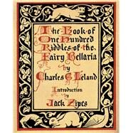 The Book of One Hundred Riddles of the Fairy Bellaria by Leland, Charles Godfrey; Zipes, Jack David, 9781517906085