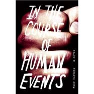 In The Course of Human Events A Novel by Harvkey, Mike, 9781593766085