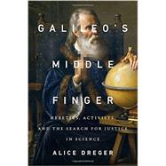 Galileo's Middle Finger by Dreger, Alice, 9781594206085