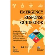 Emergency Response Guidebook 2018 by U.s. Department of Transportation, 9781510726086