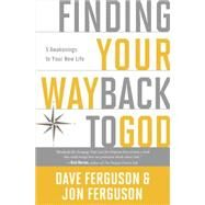 Finding Your Way Back to God by FERGUSON, DAVEFERGUSON, JON, 9781601426086