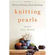 Knitting Pearls by Hood, Ann, 9780393246087