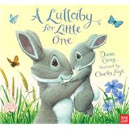 A Lullaby for Little One by Casey, Dawn; Fuge, Charles, 9780763676087