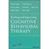 Teaching and Supervising Cognitive Behavioral Therapy by Sudak, Donna M.; Codd, R. Trent; Fox, Marci G.; Sokol, Leslie; Ludgate, John, 9781118916087