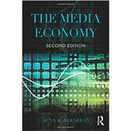 The Media Economy by Albarran; Alan, 9781138886087